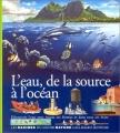 """Afficher """"eau, de la source à l'océan (L')"""""""