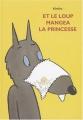 """Afficher """"Et le loup mangea la princesse"""""""