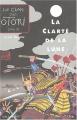 """Afficher """"Le Clan des Otori n° livre III<br /> La clarté de la lune"""""""