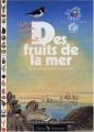 """Afficher """"Des fruits de la mer"""""""