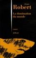 """Afficher """"Domination du monde (La)"""""""