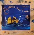 vignette de 'Bateau sur l'eau (Bourre, Martine)'