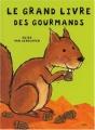 """Afficher """"Le grand livre des gourmands"""""""