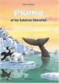"""Afficher """"Plume et les baleines blanches"""""""