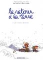 """Afficher """"Retour à la terre (Le) n° 03 Le Vaste monde"""""""