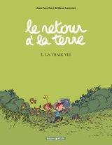 """Afficher """"Retour à la terre (Le) n° 01 La Vraie vie"""""""