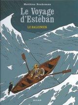 vignette de 'Le Voyage d'Esteban - série complète n° 1<br /> Le Baleinier (Matthieu Bonhomme)'