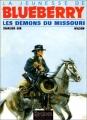 """Afficher """"La Jeunesse de Blueberry n° 04<br /> Les démons du Missouri"""""""