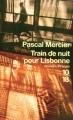 vignette de 'Train de nuit pour Lisbonne (Pascal Mercier)'