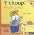 "Afficher ""T'choupi l'ami des petits n° 38<br /> T'choupi aime la galette"""