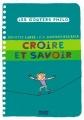 """Afficher """"Croire et savoir"""""""