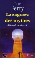 "Afficher ""Apprendre à vivre n° 2<br /> La Sagesse des mythes"""