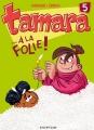 """Afficher """"Tamara n° 05<br /> À la folie !"""""""