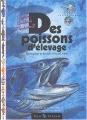 """Afficher """"Des poissons d'élevage"""""""