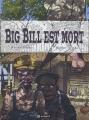 """Afficher """"Big Bill est mort"""""""
