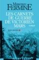 """Afficher """"Les Carnets de guerre de Victorien Mars"""""""