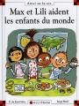 """Afficher """"Max et Lili aident les enfants du monde"""""""