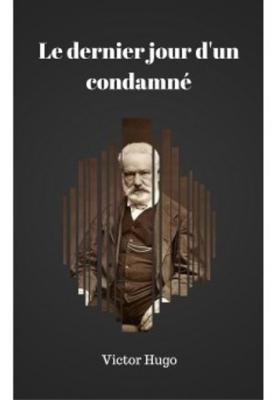 """Afficher """"Le Dernier Jour d'un Condamné"""""""