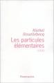 vignette de 'Les particules élémentaires (Michel Houellebecq)'