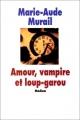 """Afficher """"Amour, vampire et loup-garou"""""""