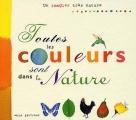 """Afficher """"Toutes les couleurs sont dans la nature"""""""