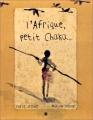"""Afficher """"L'Afrique, petit Chaka"""""""