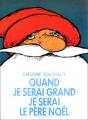 "Afficher ""Quand je serai grand je serai le Père Noël"""