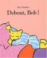 "Afficher ""Debout, Bob!"""