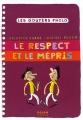 """Afficher """"Le respect et le mépris"""""""