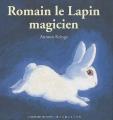 """Afficher """"Romain le lapin magicien"""""""