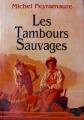 "Afficher ""Les tambours sauvages"""