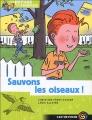 """Afficher """"Le refuge pour les animaux n° 4 Sauvons les oiseaux !"""""""