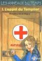 """Afficher """"Les anneaux du temps n° 1 L'appel du Templier"""""""