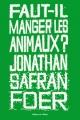 """Afficher """"Faut-il manger les animaux ?"""""""