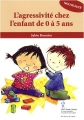 vignette de 'L'agressivité chez l'enfant de 0 à 5 ans (Sylvie Bourcier)'