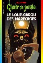 """Afficher """"Chair de poule n° 13 Le Loup-garou des marécages"""""""