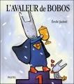 """Afficher """"L'Avaleur de bobos"""""""