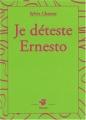 """Afficher """"Je déteste Ernesto"""""""