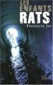 vignette de 'Les enfants-rats (Françoise Jay d'Albon)'