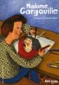 """Afficher """"Madame Gargouille"""""""