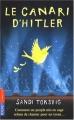 """Afficher """"Le Canari d'Hitler : comment un peuple mis en cage refusa de chanter pour un tyran..."""""""