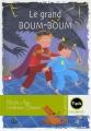 """Afficher """"Le Grand Boum-boum"""""""