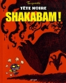 """Afficher """"Tête noire n° 1 Shakabam !"""""""