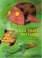 """Afficher """"Les Trois poissons"""""""
