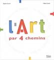 """Afficher """"L'art par 4 chemins"""""""