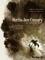 vignette de 'Martha Jane Cannary n° 1<br /> Les années 1852-1869 (Matthieu Blanchin)'