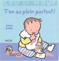 """Afficher """"Lou et Mouf. T'en as plein partout !"""""""