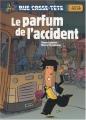 """Afficher """"Rue casse-tête<br /> Le parfum de l'accident"""""""