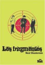 vignette de 'Les fragmentés (Neal SHUSTERMAN)'