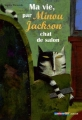 """Afficher """"Minou Jackson n° 01<br /> Ma vie, par Minou Jackson, chat de salon"""""""